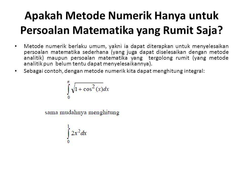 Apakah Metode Numerik Hanya untuk Persoalan Matematika yang Rumit Saja.