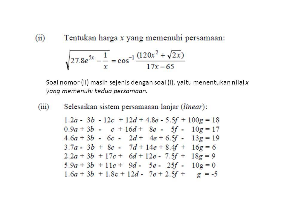 Soal nomor (ii) masih sejenis dengan soal (i), yaitu menentukan nilai x yang memenuhi kedua persamaan.