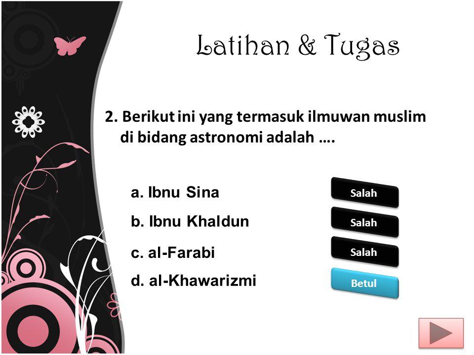 Latihan & Tugas 1.Astronomi dalam dunia Islam sering disebut ….