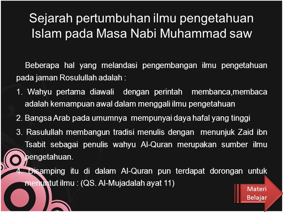 Materi Belajar 1.Masa Nabi Muhammad saw 2. Masa Khulafaurrasyidin 3.