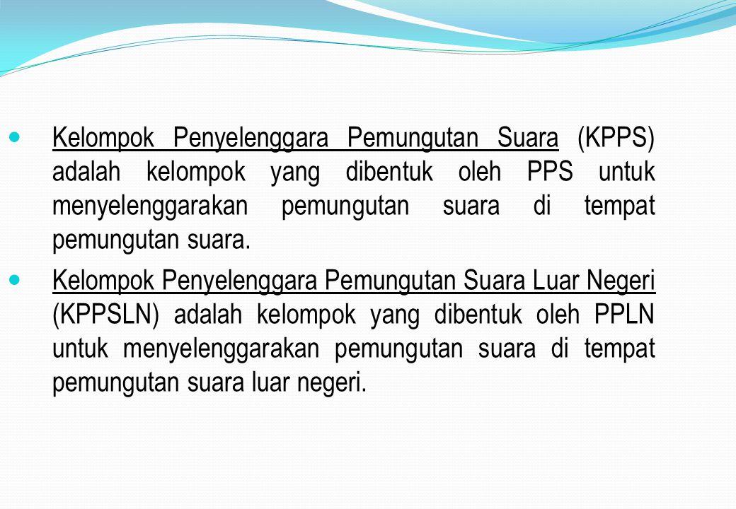 Kelompok Penyelenggara Pemungutan Suara (KPPS) adalah kelompok yang dibentuk oleh PPS untuk menyelenggarakan pemungutan suara di tempat pemungutan sua