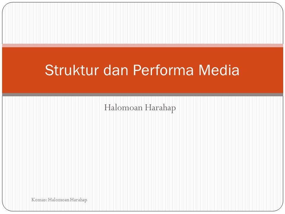 Halomoan Harahap Struktur dan Performa Media Komas: Halomoan Harahap