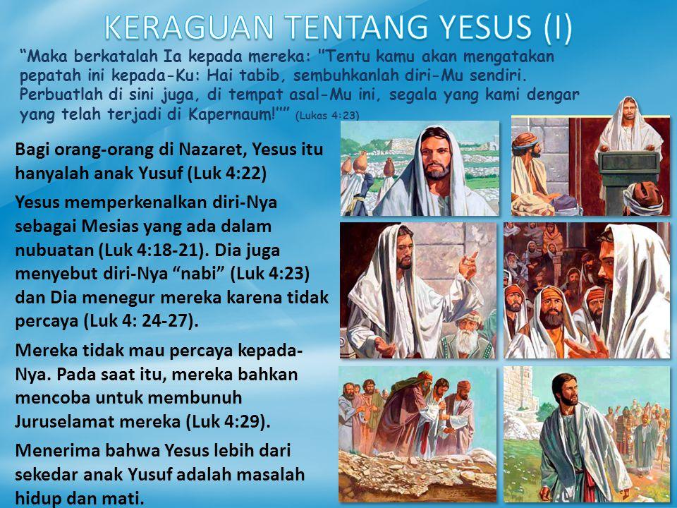 Ketika Yohanes mendapat kabar tentang segala peristiwa itu dari murid- muridnya, ia memanggil dua orang dari antaranya dan menyuruh mereka bertanya kepada Tuhan: Engkaukah yang akan datang itu atau haruskah kami menantikan seorang lain? ' (Lukas 7:18-19) Yesus menghidupkan kembali seorang anak laki-laki, dan orang-orang menyebut-Nya nabi.