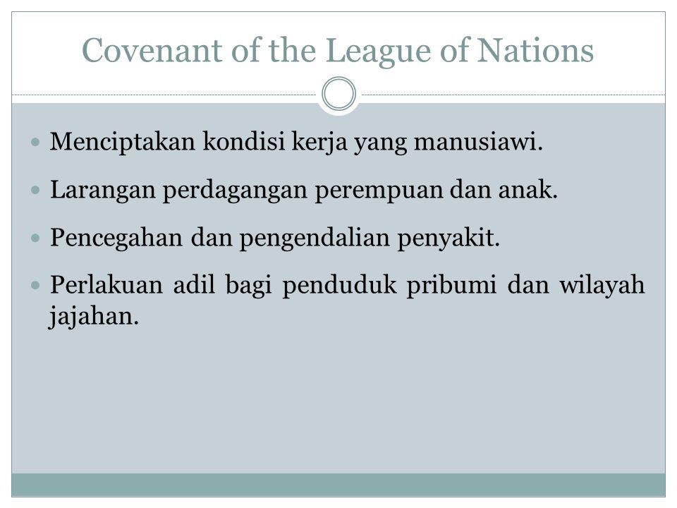 Covenant of the League of Nations Menciptakan kondisi kerja yang manusiawi.