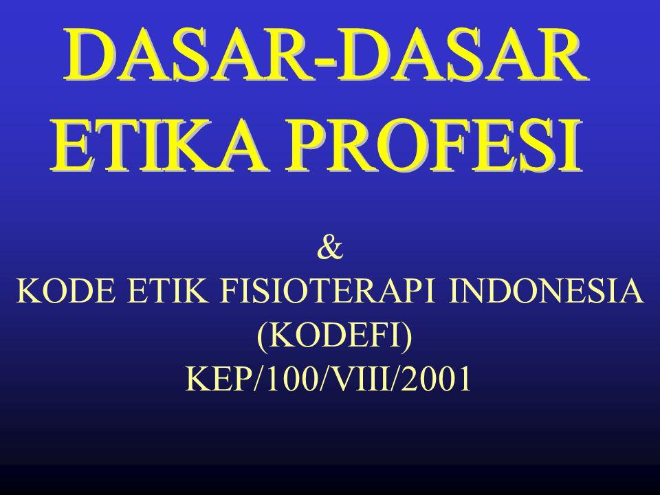 SUMPAH FISIOTERAPI KEP/99/VIII/2001 1.Sebagai tenaga fisioterapi menjunjung tinggi martabat manusia sebagai makhluk ciptaan Tuhan YME yang memiliki ha