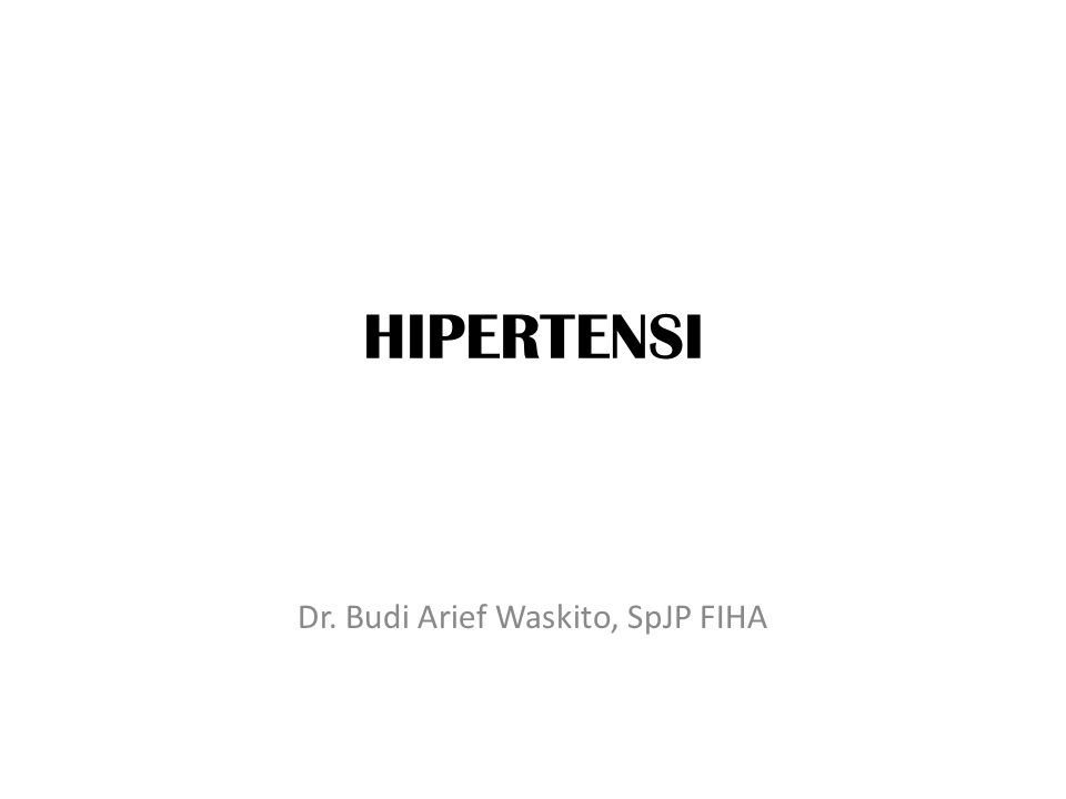 HIPERTENSI Dr. Budi Arief Waskito, SpJP FIHA