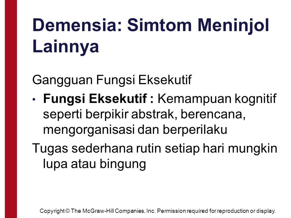Demensia: Simtom Meninjol Lainnya Gangguan Fungsi Eksekutif Fungsi Eksekutif : Kemampuan kognitif seperti berpikir abstrak, berencana, mengorganisasi