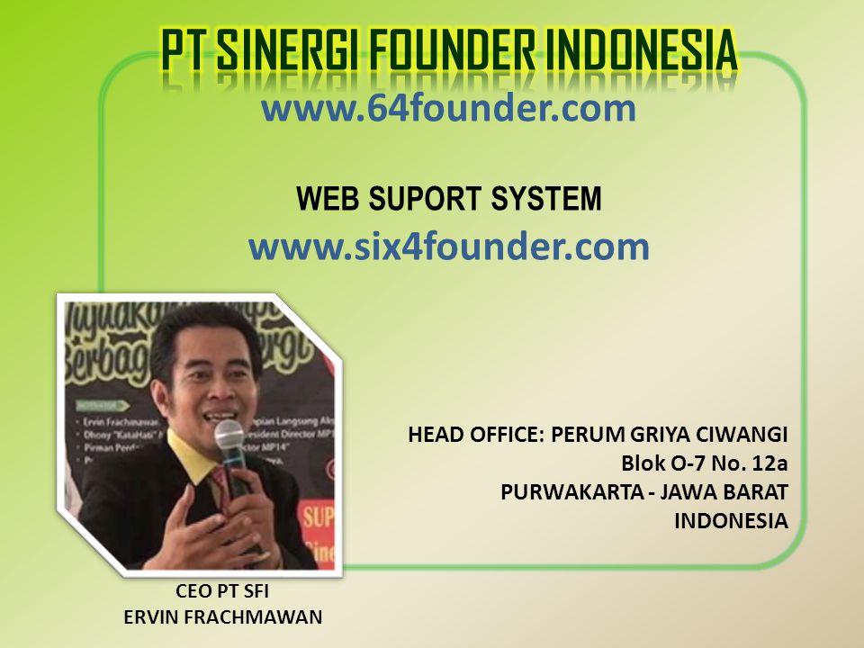 CEO PT SFI ERVIN FRACHMAWAN HEAD OFFICE: PERUM GRIYA CIWANGI Blok O-7 No. 12a PURWAKARTA - JAWA BARAT INDONESIA