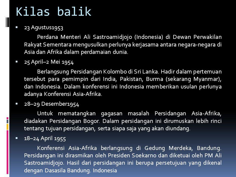 Kilas balik  23 Agustus1953 Perdana Menteri Ali Sastroamidjojo (Indonesia) di Dewan Perwakilan Rakyat Sementara mengusulkan perlunya kerjasama antara negara-negara di Asia dan Afrika dalam perdamaian dunia.