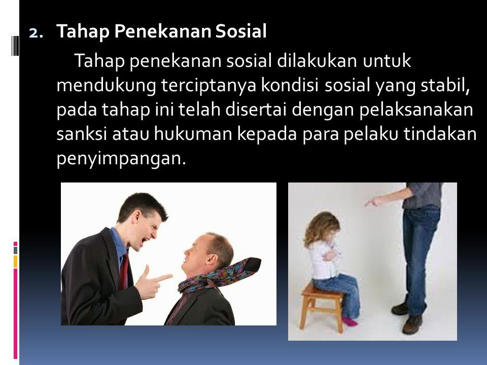 B.Tahapan Pengendalian Sosial 1.