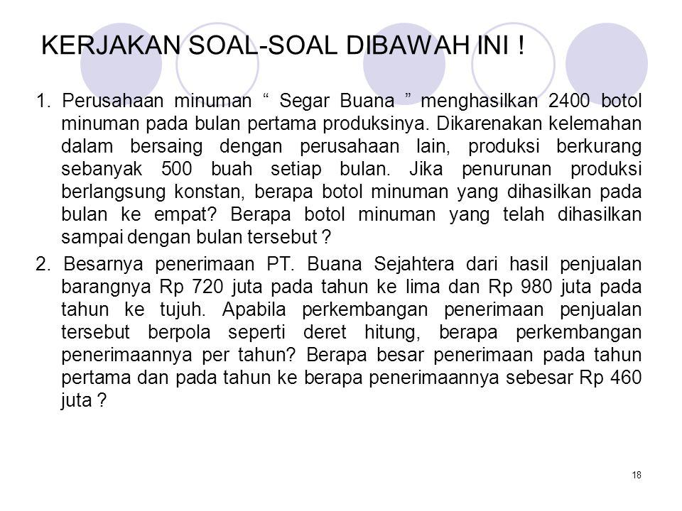 KERJAKAN SOAL-SOAL DIBAWAH INI .1.