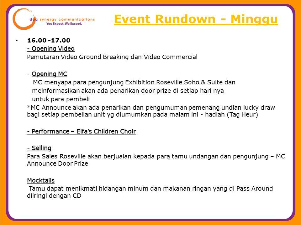 Event Rundown - Minggu 16.00 -17.00 - Opening Video Pemutaran Video Ground Breaking dan Video Commercial Opening MC - Opening MC MC menyapa para pengu