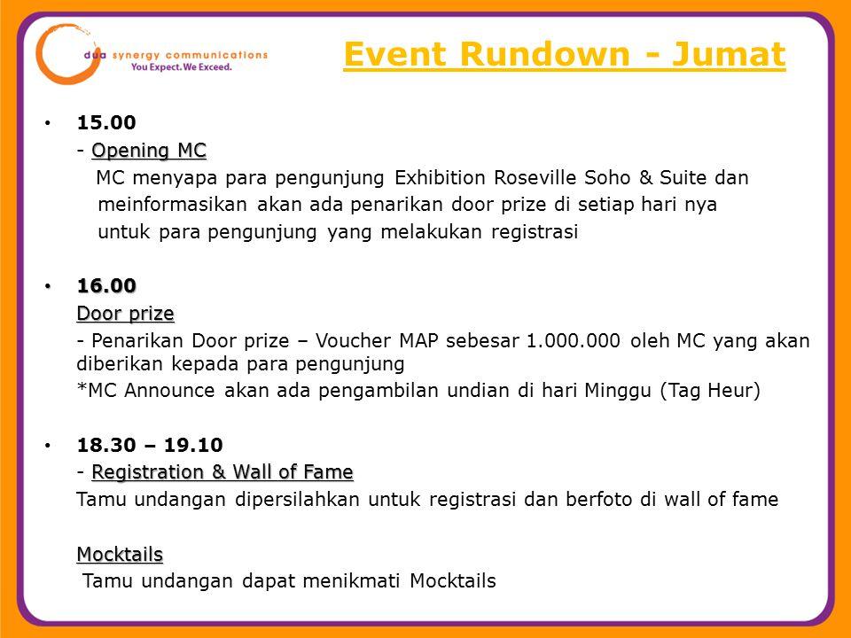 Event Rundown - Jumat 15.00 Opening MC - Opening MC MC menyapa para pengunjung Exhibition Roseville Soho & Suite dan meinformasikan akan ada penarikan