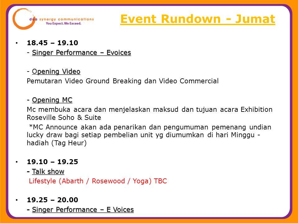 Event Rundown - Jumat 18.45 – 19.10 Singer Performance – Evoices - Singer Performance – Evoices pening Video - Opening Video Pemutaran Video Ground Br