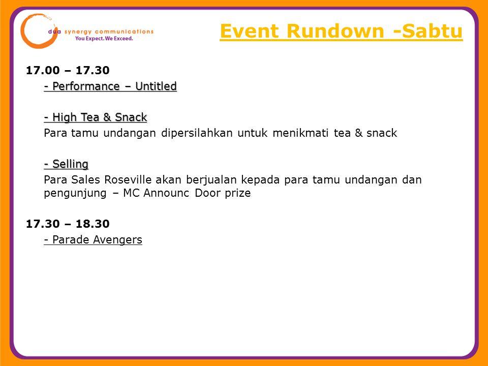 Event Rundown -Sabtu 17.00 – 17.30 - Performance – Untitled - High Tea & Snack Para tamu undangan dipersilahkan untuk menikmati tea & snack - Selling
