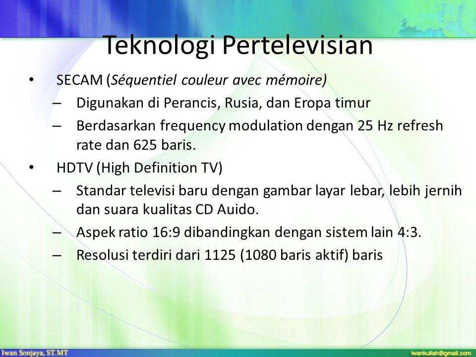 Teknologi Pertelevisian SECAM (Séquentiel couleur avec mémoire) – Digunakan di Perancis, Rusia, dan Eropa timur – Berdasarkan frequency modulation den