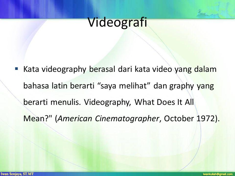 """ Kata videography berasal dari kata video yang dalam bahasa latin berarti """"saya melihat"""" dan graphy yang berarti menulis. Videography, What Does It A"""