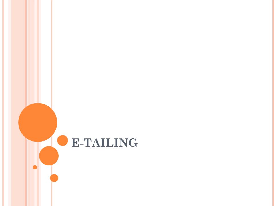 1.Pengenalan E-Tailing 2. Karakteristik Keberhasilan E-Tailing 3.