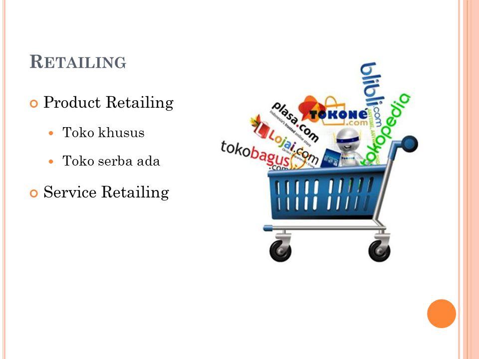 E- TAILING (E LECTRONIC R ETAILING ) Pengecer online yang menjual barang secara langsung kepada pelanggan melalui sebuah situs web.