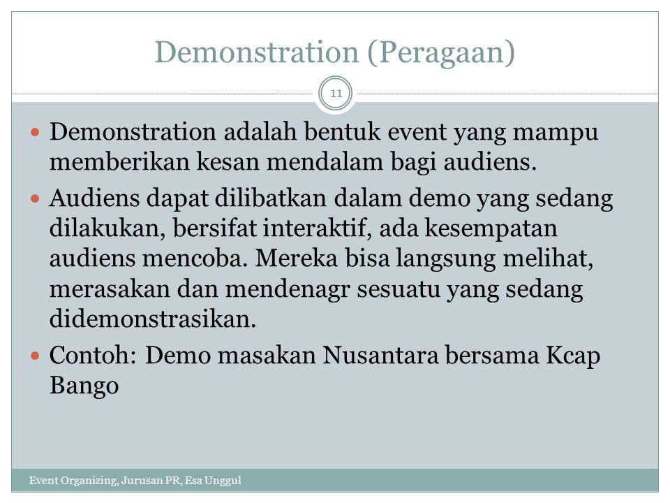 Karakteristik demonstransi Event Organizing, Jurusan PR, Esa Unggul 12 Ada sesuatu yang diperagakan kepada audiens sehingga ada pengamalan baru yang diperoleh.