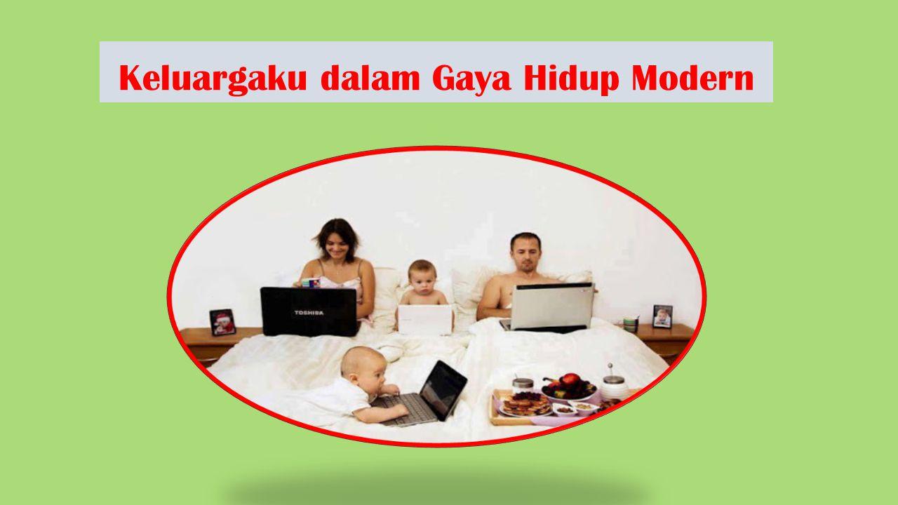 Keluargaku dalam Gaya Hidup Modern