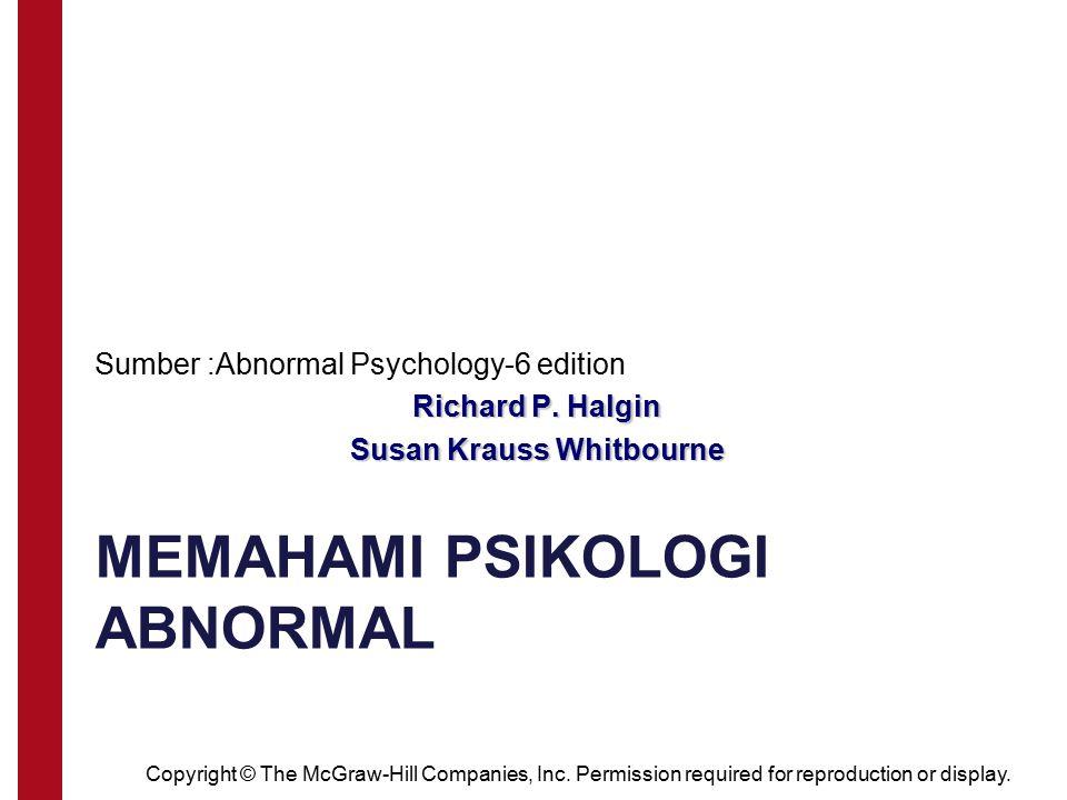 Chapter 1 Memahami Abnormalitas: Riwayat dan metode Riset Copyright © The McGraw-Hill Companies, Inc.