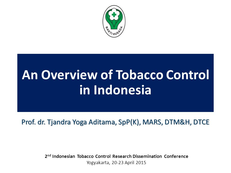 An Overview of Tobacco Control in Indonesia Prof. dr.