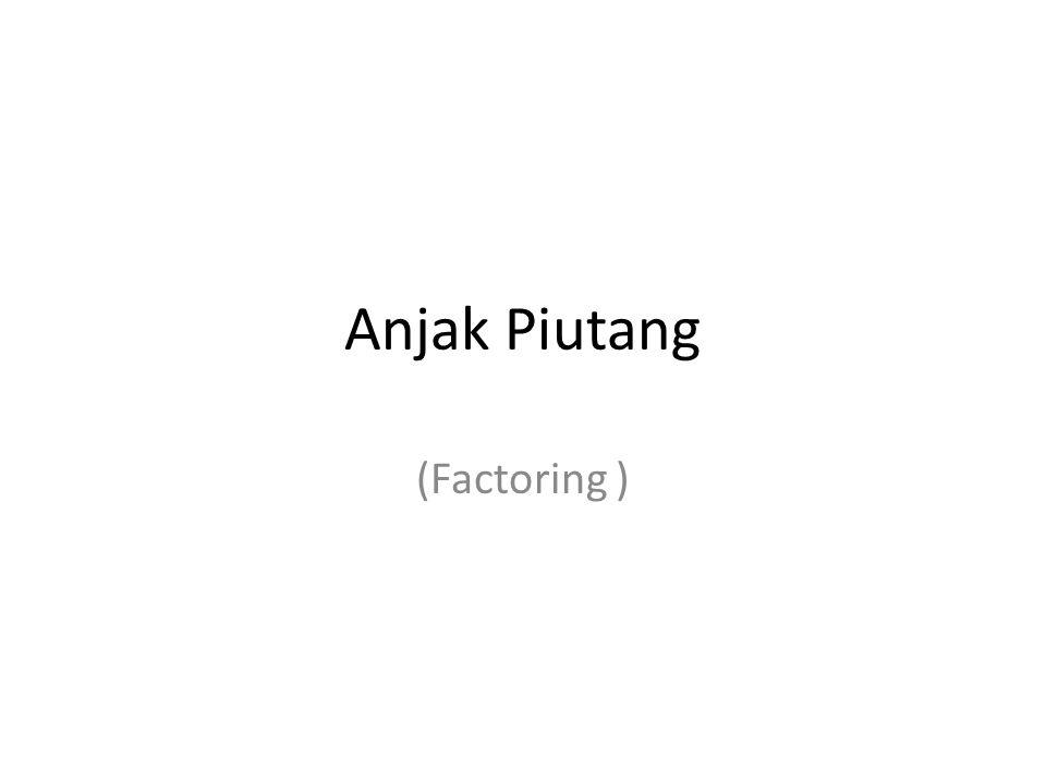 Anjak Piutang (Factoring )