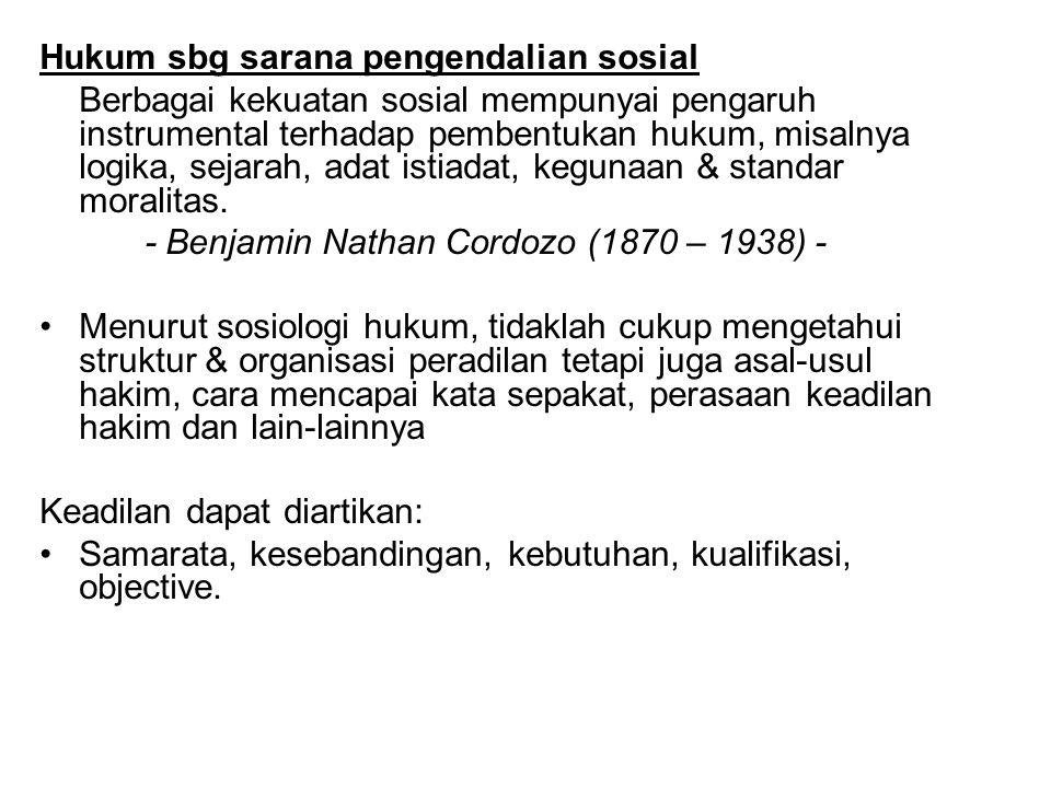 Hukum sbg sarana pengendalian sosial Berbagai kekuatan sosial mempunyai pengaruh instrumental terhadap pembentukan hukum, misalnya logika, sejarah, ad