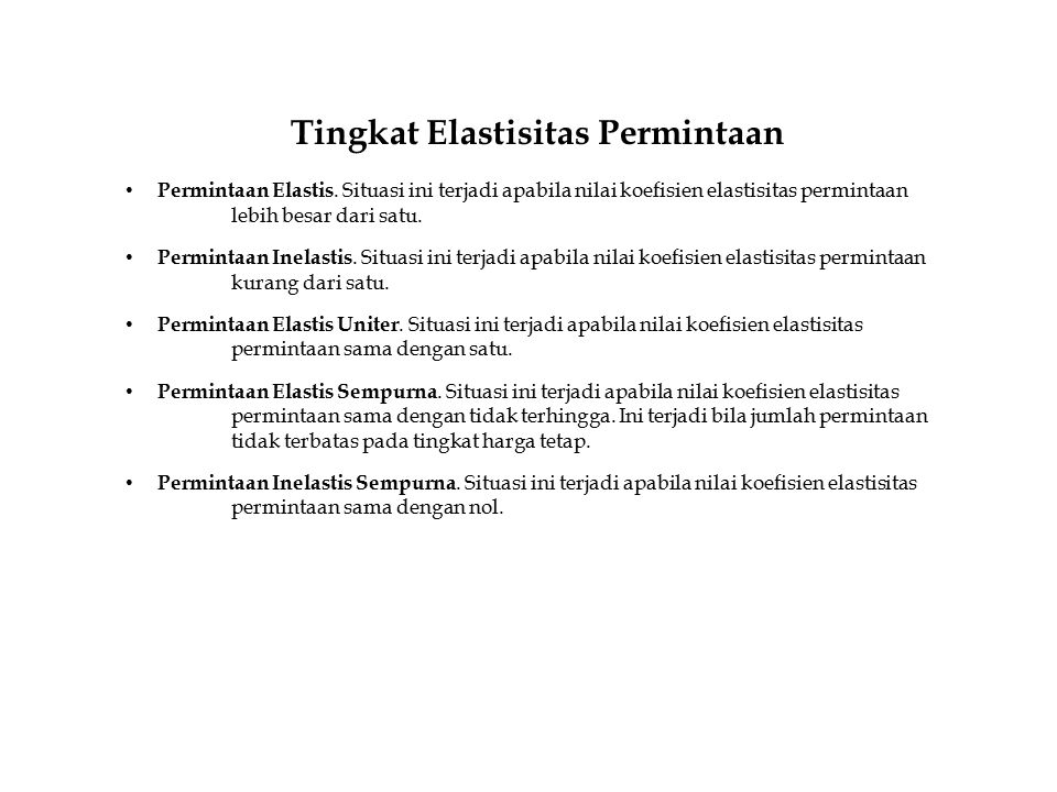 Tingkat Elastisitas Permintaan Permintaan Elastis.