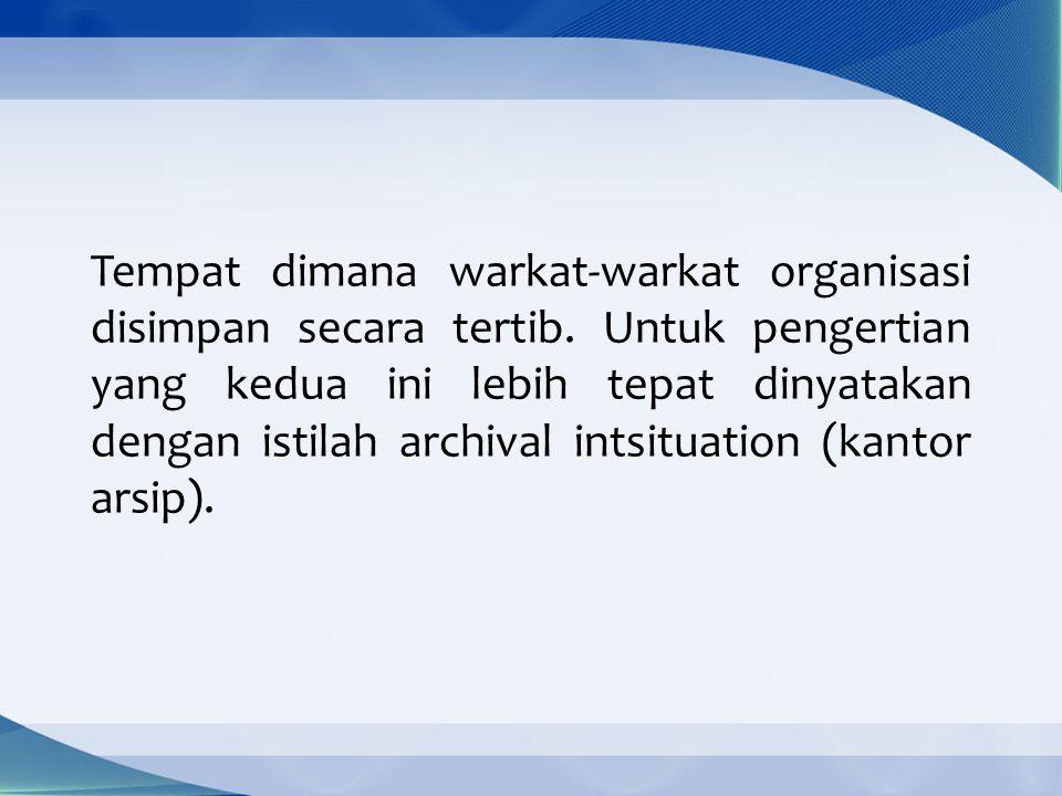 Landasan Hukum Penyusutan Arsip 1.PP No.34/1979 Tentang penyusutan arsip.