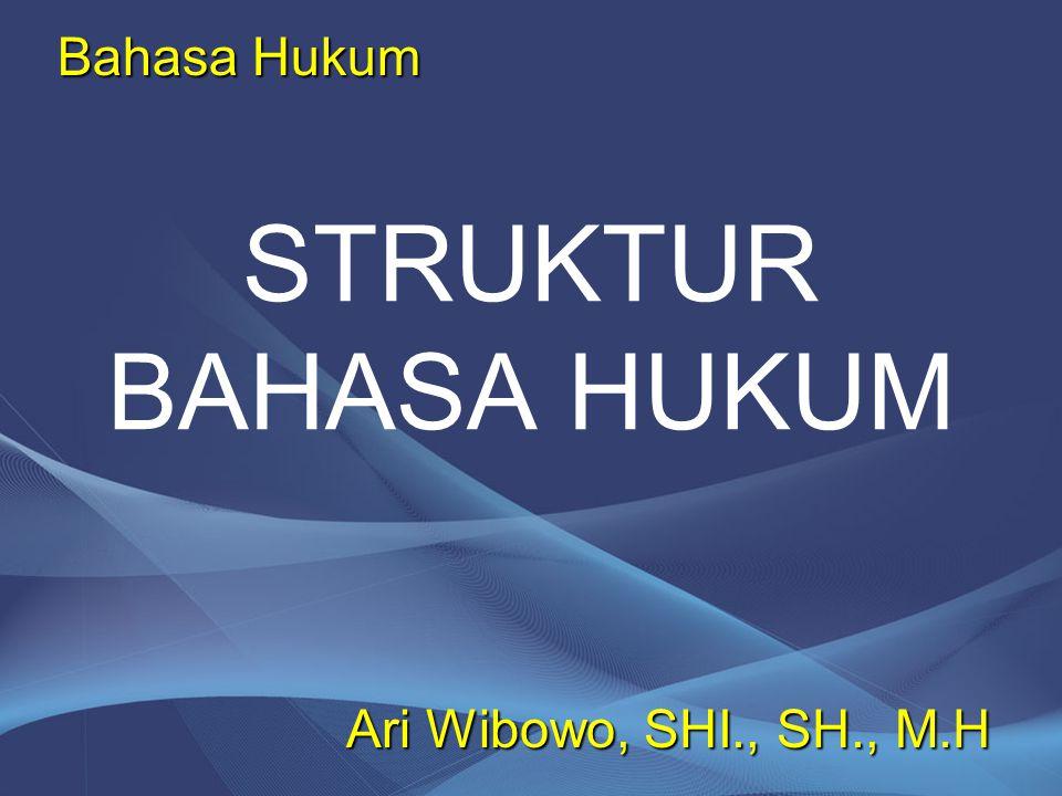 Struktur Bahasa Hukum Bahasa hukum terbagi menjadi dua kategori: 1.Bahasa yang didasarkan pada kaidah bahasa Indonesia umum; 2.Bahasa yang didasarkan pada kesepakatan bersama.