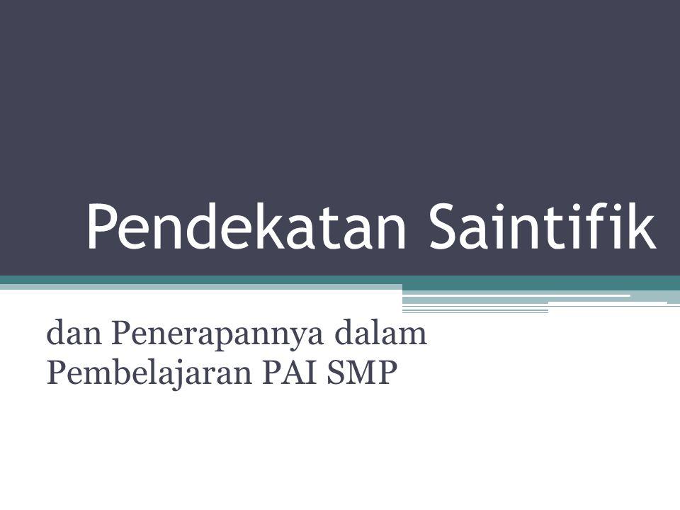 Pendekatan Saintifik dan Penerapannya dalam Pembelajaran PAI SMP