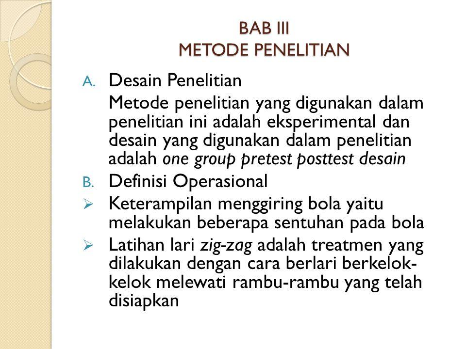 BAB III METODE PENELITIAN A. Desain Penelitian Metode penelitian yang digunakan dalam penelitian ini adalah eksperimental dan desain yang digunakan da