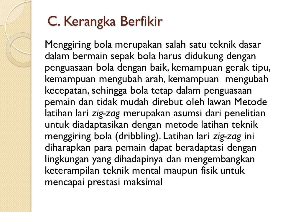 C. Kerangka Berfikir Menggiring bola merupakan salah satu teknik dasar dalam bermain sepak bola harus didukung dengan penguasaan bola dengan baik, kem