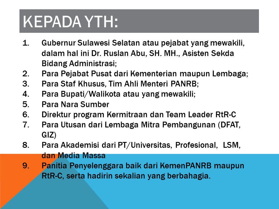1.Gubernur Sulawesi Selatan atau pejabat yang mewakili, dalam hal ini Dr. Ruslan Abu, SH. MH., Asisten Sekda Bidang Administrasi; 2.Para Pejabat Pusat