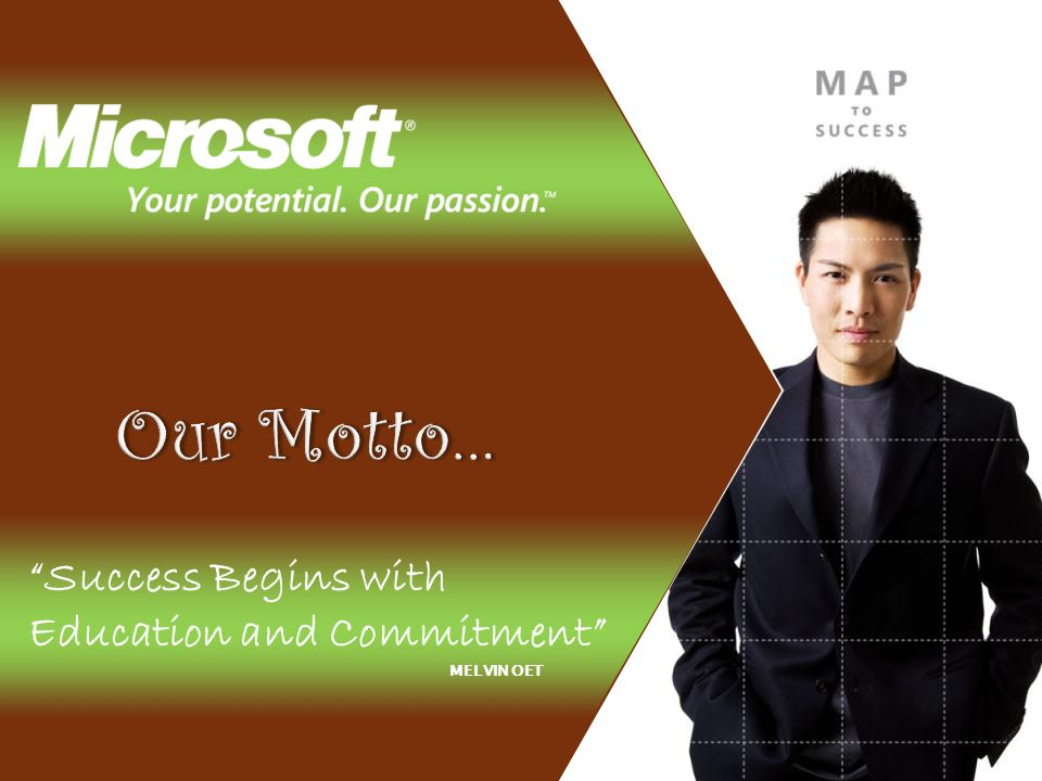 Success Begins with Education and Commitment MELVIN OET