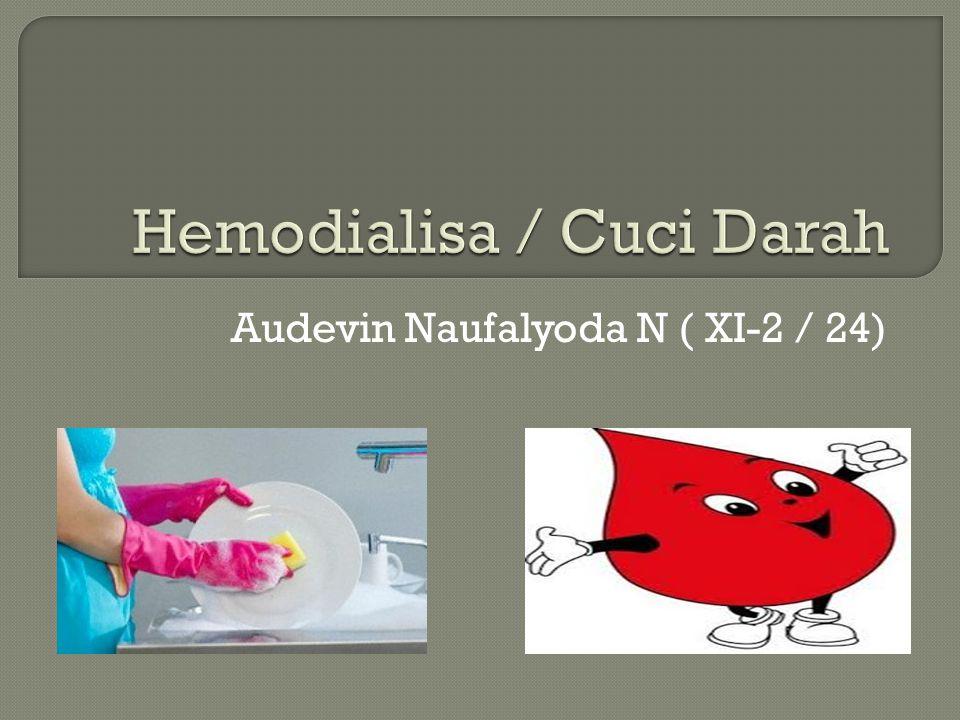  Hemodialisis berasal dari kata hemo artinya darah, dan dialisis artinya pemisahan zat-zat terlarut.