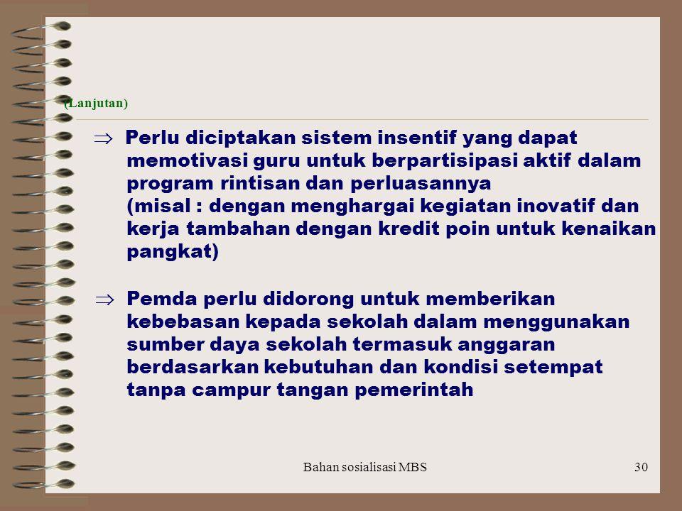 Bahan sosialisasi MBS29 TINDAK LANJUT  Advokasi (pendekatan/lobi) kepada pembuat kebijakan (Pemda) agar peraturan BP3/komite sekolah yang baru segera