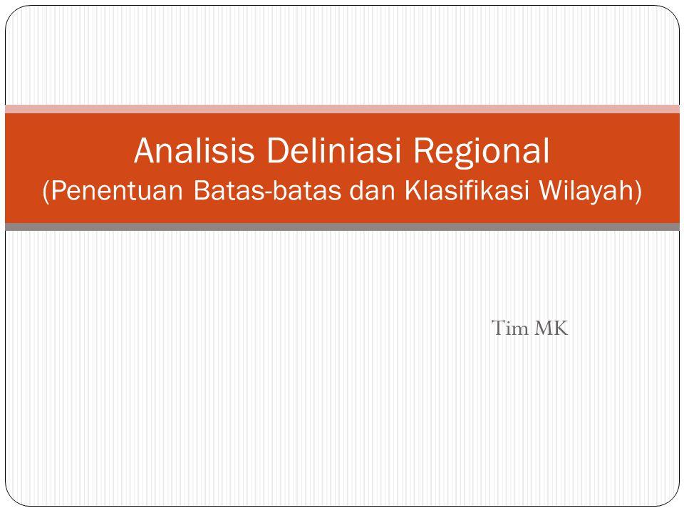 Tim MK Analisis Deliniasi Regional (Penentuan Batas-batas dan Klasifikasi Wilayah)