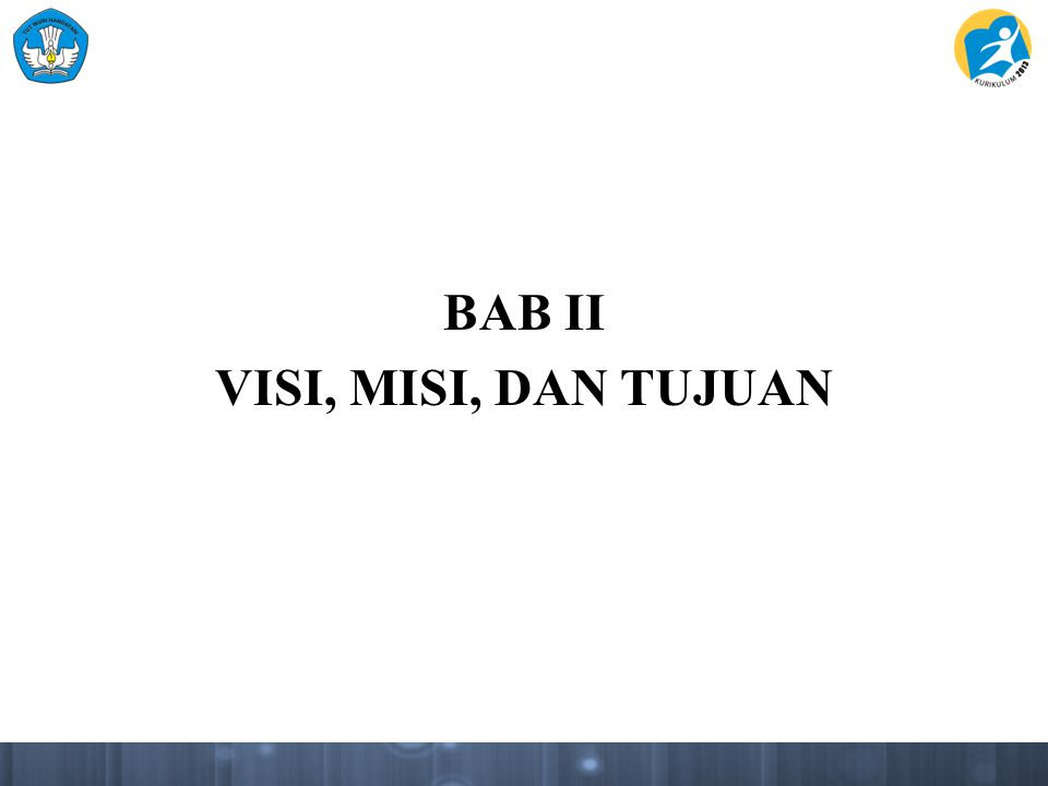 BAB II VISI, MISI, DAN TUJUAN