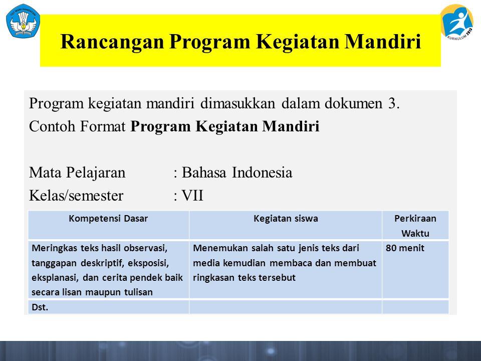 Rancangan Program Kegiatan Mandiri Program kegiatan mandiri dimasukkan dalam dokumen 3.