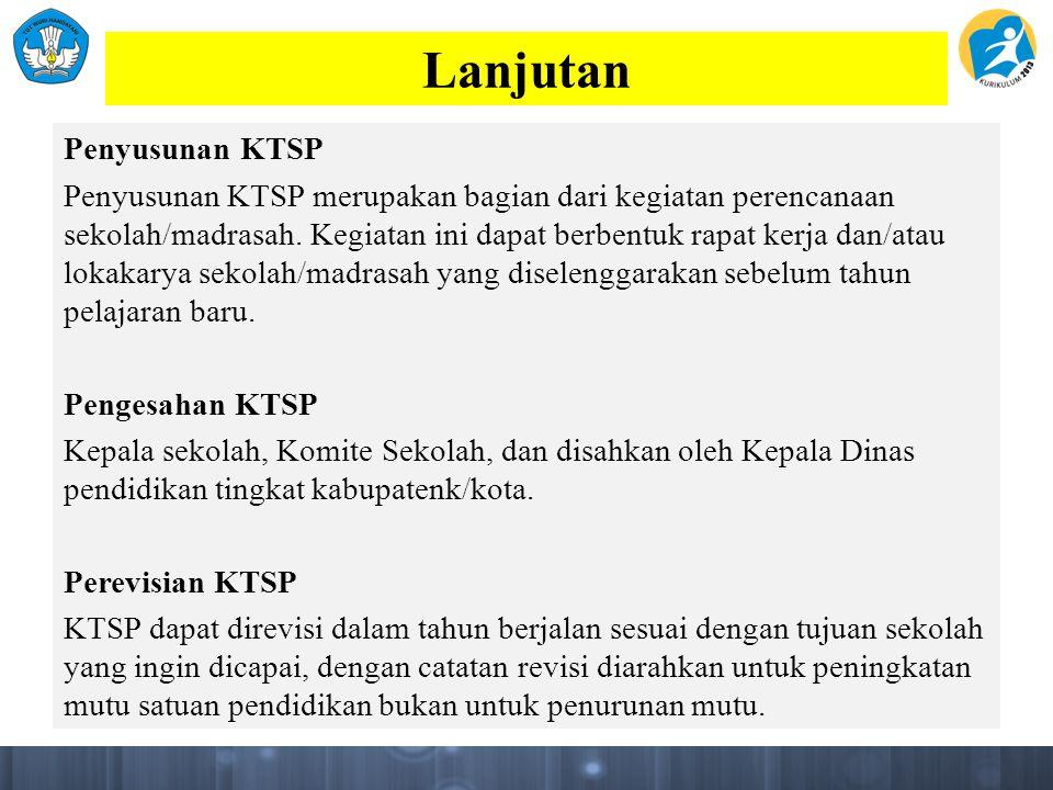 Lanjutan Penyusunan KTSP Penyusunan KTSP merupakan bagian dari kegiatan perencanaan sekolah/madrasah.