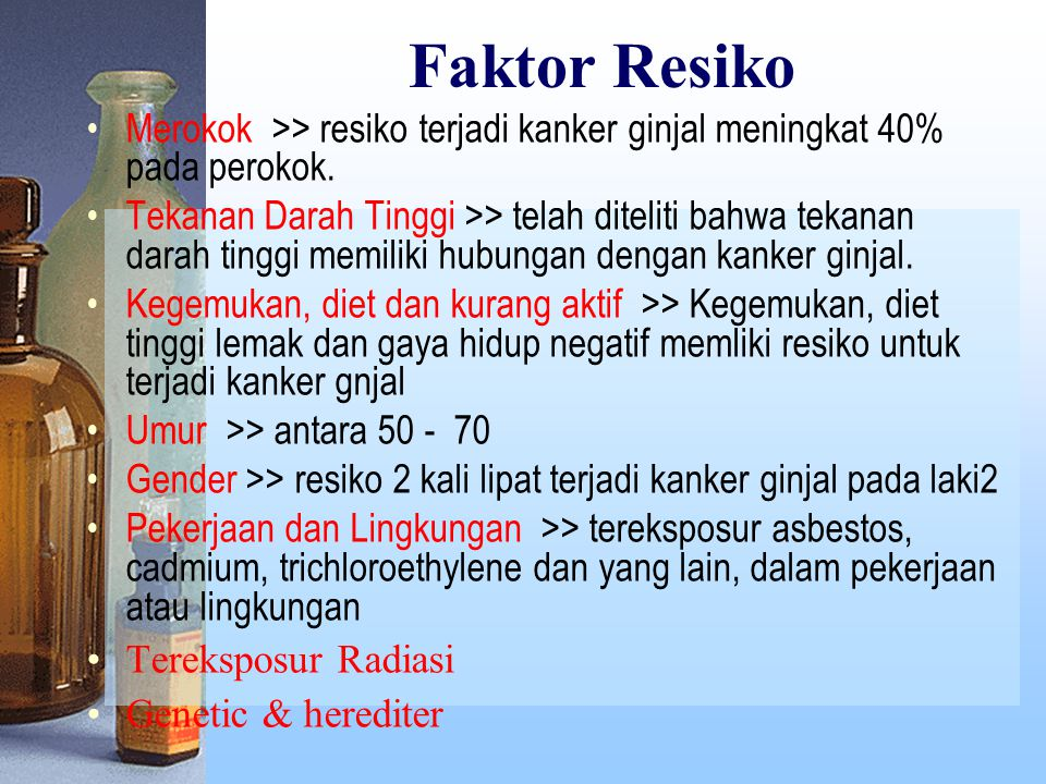Faktor Resiko Merokok >> resiko terjadi kanker ginjal meningkat 40% pada perokok.