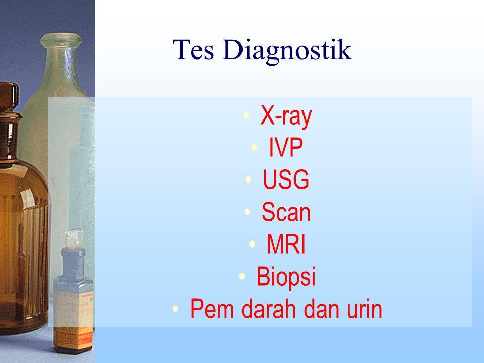 Stadium Stadium I >> tumor berada didalam ginjal [ukuran lbh kecil dr 7 cm] Stadium II >> tumor berada didalam ginjal [ukuran lebih besar dr 7 cm] Stage III >> Sel kanker sudah menginvasi beberapa jaringan disekitar ginjal: –Ginjal dan satu kelenjar lymph didekatnya; atau –Kelenjar adrenal dan/atau jaringan lemak disekitar ginjal, –Pembuluh darah disekitar ginjal Stage IV >> sel kanker telah menyebar : –Jaringan lemak sekitar ginjal dan kelenjar lymph yang lebih luas –Organ lain = pancreas, pencernaan atau paru2,