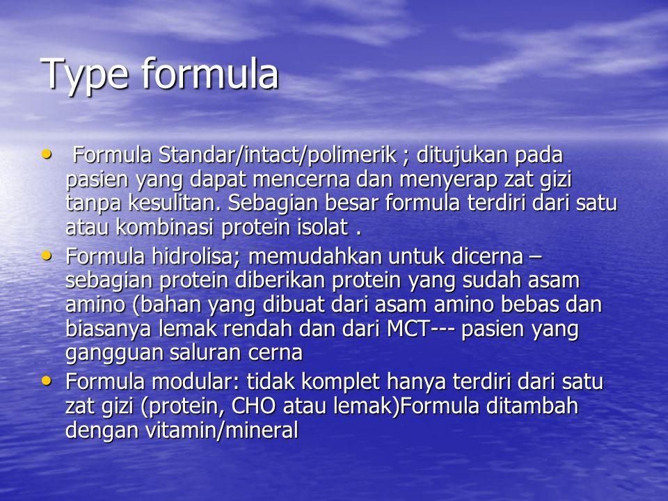 Type formula Formula Standar/intact/polimerik ; ditujukan pada pasien yang dapat mencerna dan menyerap zat gizi tanpa kesulitan. Sebagian besar formul