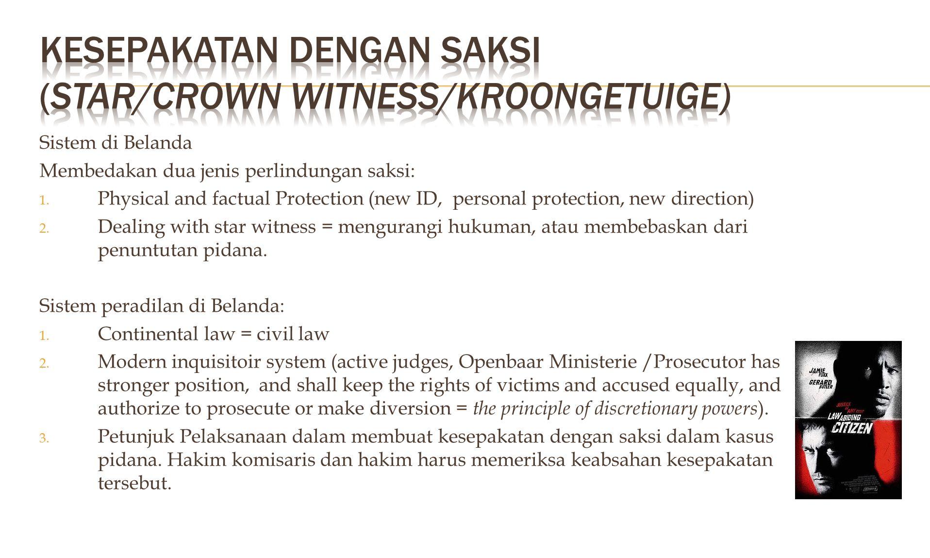  Whistle Blower =Saksi pelapor, bukan pelaku. Protection of Cooperating Person = immunity from prosecution (UNCAC). Tidak bisa dituntut pidana.  Whi