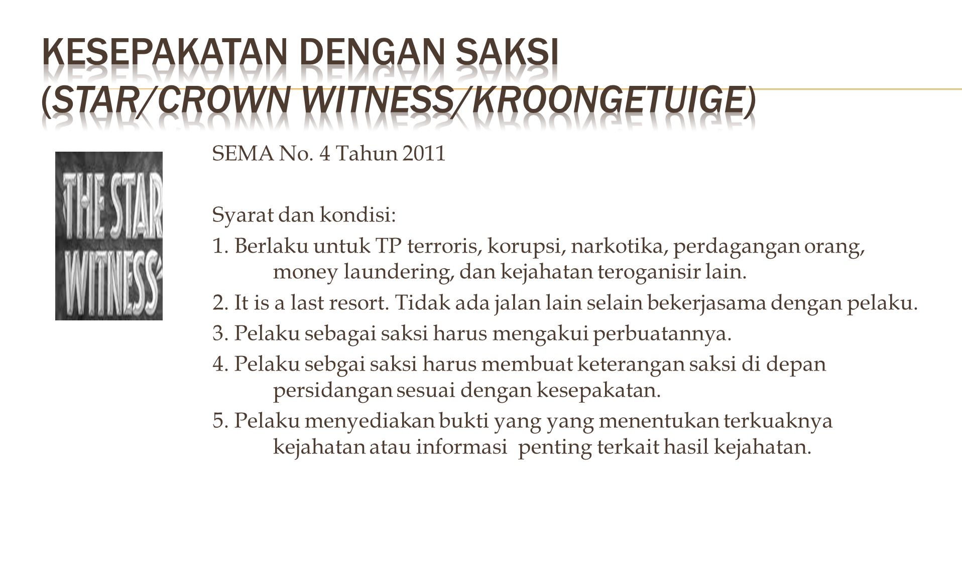 "UU No. 13/2006 Pasal 10 (3) ""Ketentuan sebagaimana dimaksud pada ayat (1) tidak berlaku terhadap saksi, korban dan pelapor yang memberikan keterangan"
