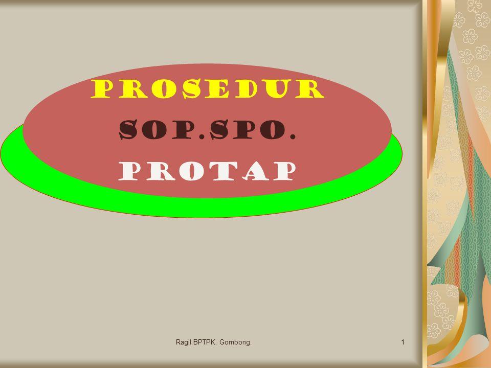 Prosedur SOP.SPO. Protap 1Ragil.BPTPK. Gombong.
