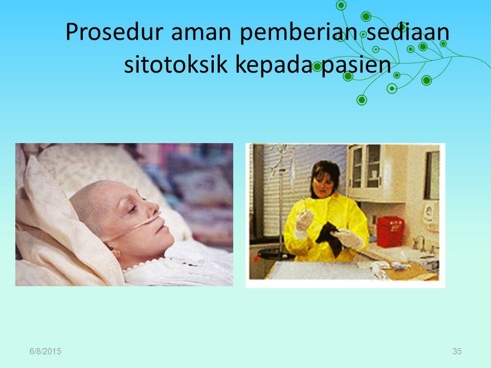 Prosedur aman pemberian sediaan sitotoksik kepada pasien 6/8/201535